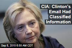 CIA: Clinton's Email Had Classified Information