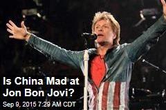 Is China Mad at Jon Bon Jovi?