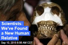 Scientists: We've Found a New Human Relative