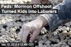 Feds: Mormon Offshoot Turned Kids Into Laborers