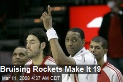 Bruising Rockets Make It 19