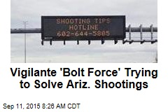 Vigilante 'Bolt Force' Trying to Solve Ariz. Shootings