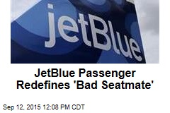 JetBlue Passenger Redefines 'Bad Seatmate'