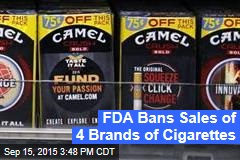 FDA Bans Sales of 4 Brands of Cigarettes