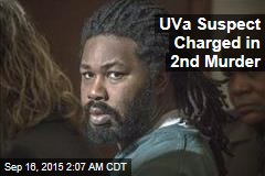 UVa Suspect Charged in 2nd Murder