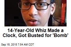 14-Year-Old Made a Clock, Busted for 'Bomb'