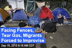 Facing Fences, Tear Gas, Migrants Forced to Improvise