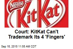 Court: KitKat Can't Trademark Its 4 'Fingers'