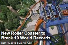 New Roller Coaster to Break 10 World Records