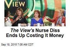 The View's Nurse Diss Ends Up Costing It Money