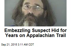 Embezzling Suspect Hid for Years on Appalachian Trail