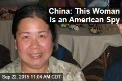 China: This Woman Is an American Spy