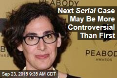 Next Serial Case May Be More Controversial Than First