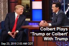 Colbert Plays 'Trump or Colbert' With Trump