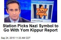Station Picks Nazi Symbol to Go With Yom Kippur Report