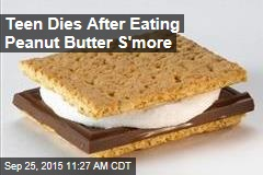 Teen Dies After Eating Peanut Butter S'more