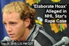 'Elaborate Hoax' Alleged in NHL Star's Rape Case