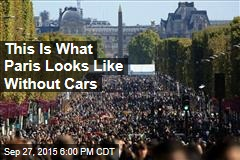 This Is What Paris Looks Like Without Cars