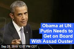 Obama at UN: Putin Needs to Get on Board With Assad Ouster