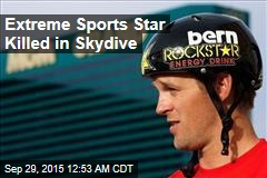 Extreme Sports Star Killed in Skydive