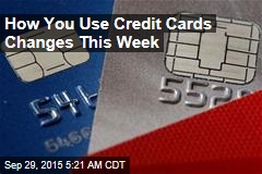 This Is Deadline Week for Credit Card Change