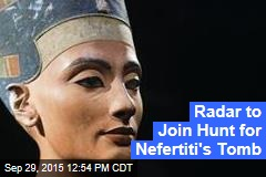 Radar to Join Hunt for Nefertiti's Tomb
