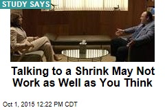 Talking to a Shrink May Not Work as Well as You Think