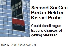 Second SocGen Broker Held in Kerviel Probe
