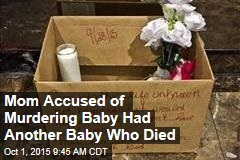 Mom Accused of Murdering Baby Had Another Baby Who Died