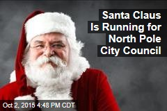 Santa Claus Is Running for North Pole City Council