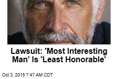 Lawsuit: 'Most Interesting Man' Is 'Least Honorable'
