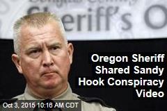 Oregon Sheriff Shared Sandy Hook Conspiracy Video