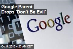 Google Parent Drops 'Don't Be Evil'