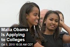 Malia Obama Is Applying to Colleges