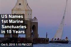 US Names 1st Marine Sanctuaries in 15 Years