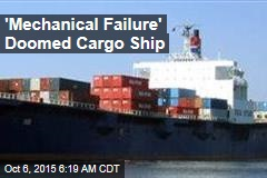 'Mechanical Failure' Doomed Cargo Ship
