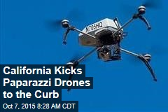 California Kicks Paparazzi Drones to the Curb