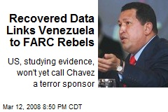 Recovered Data Links Venezuela to FARC Rebels