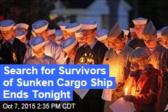 Search for Survivors of Sunken Cargo Ship Ends Tonight