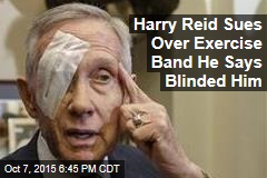 Harry Reid Sues Over Exercise Band He Says Blinded Him