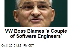 VW Boss Blames 'a Couple of Software Engineers'
