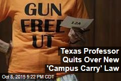 Texas Professor Quits Over New 'Campus Carry' Law