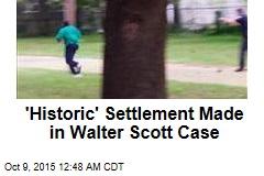 'Historic' Settlement Made in Walter Scott Case