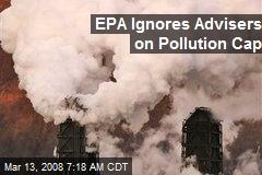 EPA Ignores Advisers on Pollution Cap
