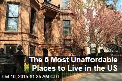 The 5 Most Unaffordable Places to Live in the US