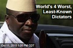 World's 4 Worst, Least-Known Dictators