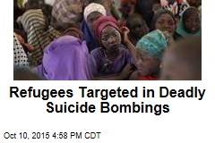 Refugees Targeted in Deadly Suicide Bombings