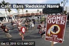 Calif. Bans 'Redskins' Name