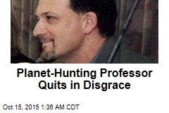 Planet-Hunting Professor Quits in Disgrace