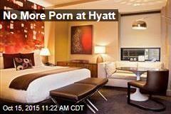 No More Porn at Hyatt